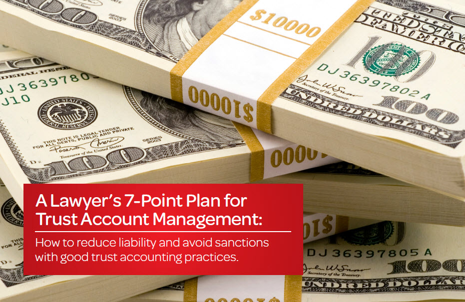 A Lawyer's 7-Point Plan for Trust Account Management