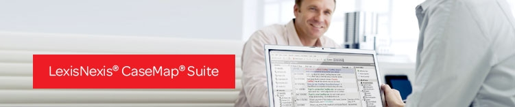 LexisNexis® CaseMap® Suite of Products