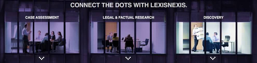 Keep your legal team connected - Case Assessment, Legal & Factual Research and Discovery with LexisNexis®