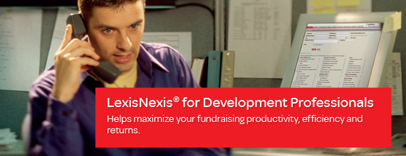 LexisNexis for Development Professionals helps to maximize your fundraising productivity, efficiency and returns.