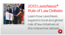 The LexisNexis Rule of Law Debate 2013 highlighted and discussed rule of law issues both local and across the globe.