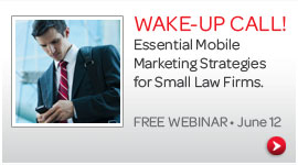 Learn about essential mobile marketing strategies for small law firms at this free webinar, scheduled June 12.