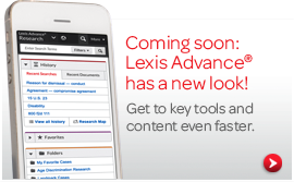 Lexis Advance® gets a new look and more.  See what's new.
