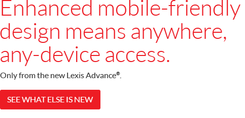 The New Lexis Advance is Here. Learn More.