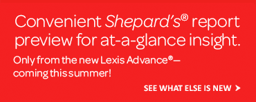Shepard's® report preview on Lexis Advance®.