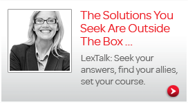 The solutions you seek are outside the box. LexTalk: Seek your answers, find your allies, set your course.