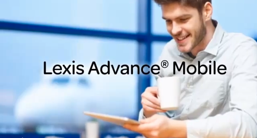 Legal Research Solutions: Lexis Advance ® Mobile