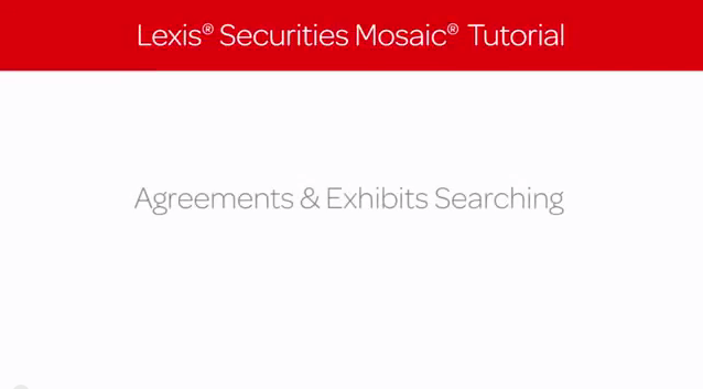 Lexis Securities Mosaic Tutorial: Agreements & Exhibits Searching