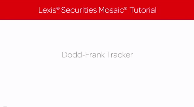 Lexis Securities Mosaic Tutorial: Dodd Frank Tracker