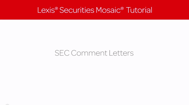 Lexis Securities Mosaic Tutorial: SEC Comment Letters