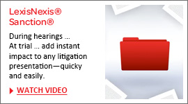 Prepare evidence necessary for managing and presenting a case with LexisNexis Sanction.
