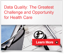 Data Quality: The Greatest Challenge and Opportunity for Health Care