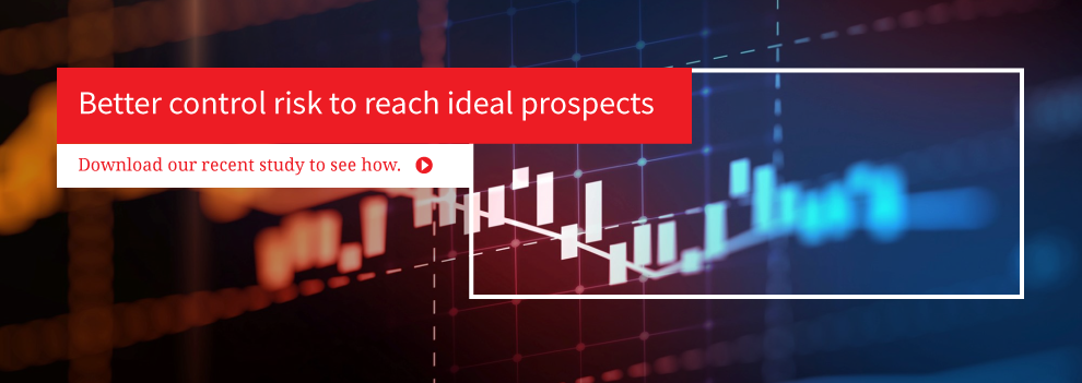 Better control risk to reach ideal prospects