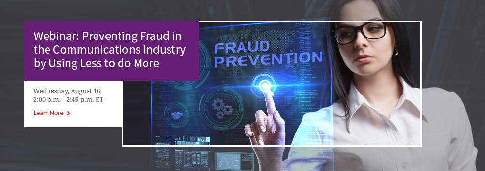 Preventing Fraud in the Communications Industry by Using Less to do More