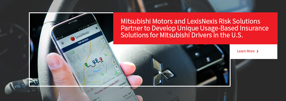Mitsubishi Motors and LexisNexis Risk Solutions Partner to Develop Unique Usage-Based Insurance Solutions for Mitsubishi