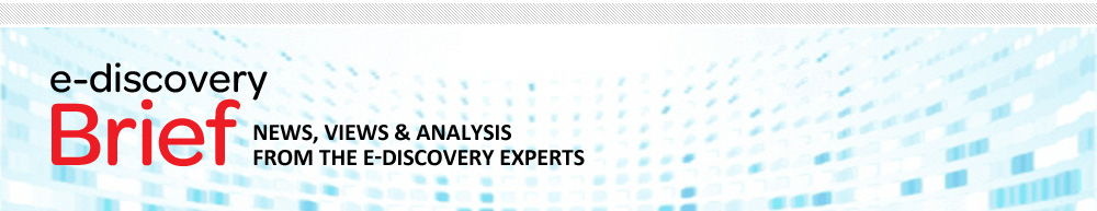 E-Discovery Examiner: News, Views and Analysis from the E-Discovery Experts