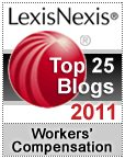 LexisNexis Top 25 Blogs for Workers' Compensation and Workplace Issues – 2011 Honorees.
