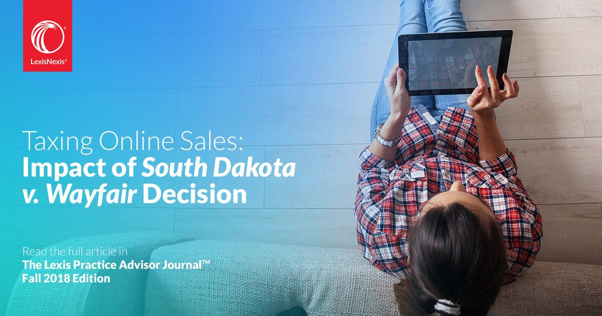 b76f1d927 Taxing Online Sales: Impact of the South Dakota v. Wayfair Decision