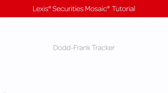 Lexis Securities Mosaic Tutorial: Dodd-Frank Tracker
