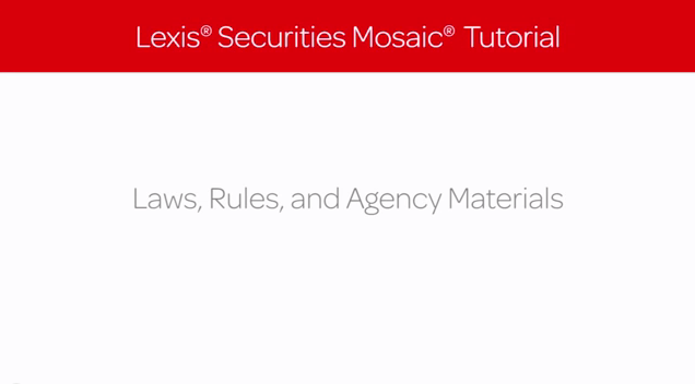 Lexis Securities Mosaic Tutorial: Laws, Rules & Agency Materials