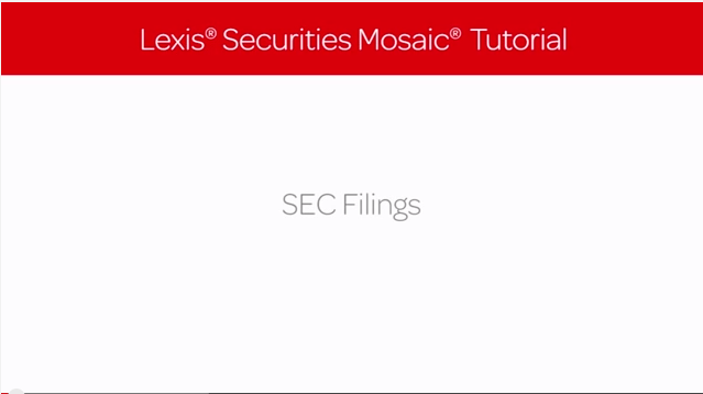 Lexis Securities Mosaic Tutorial: SEC Filings