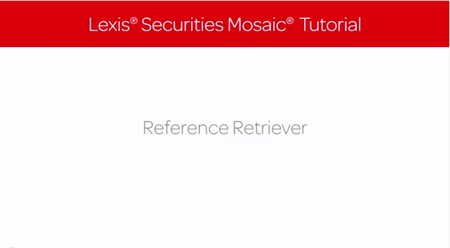 Lexis Securities Mosaic Tutorial: Reference Retriever