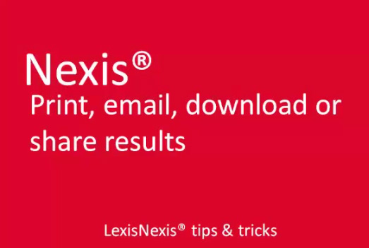Share your Nexis<sup>&amp;reg;</sup> Results