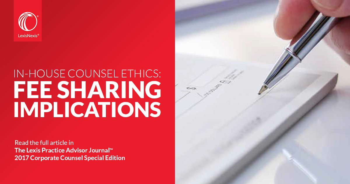 In House Counsel Ethics Fee Sharing Implications
