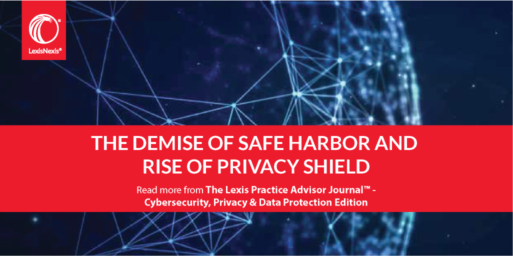 The Demise Of Safe Harbor And Rise Of Privacy Shield How Can