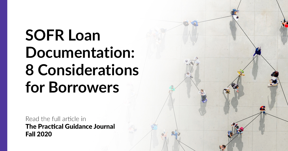 Sofr Loan Documentation 8 Considerations For Borrowers