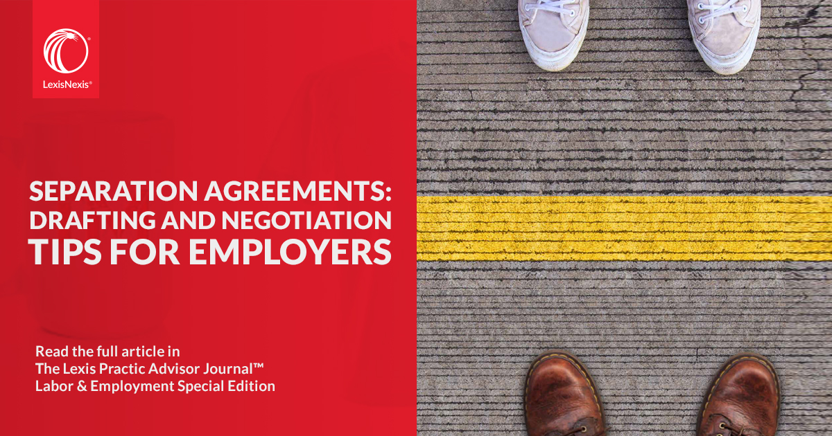 Separation Agreements Drafting And Negotiation Tips For Employers