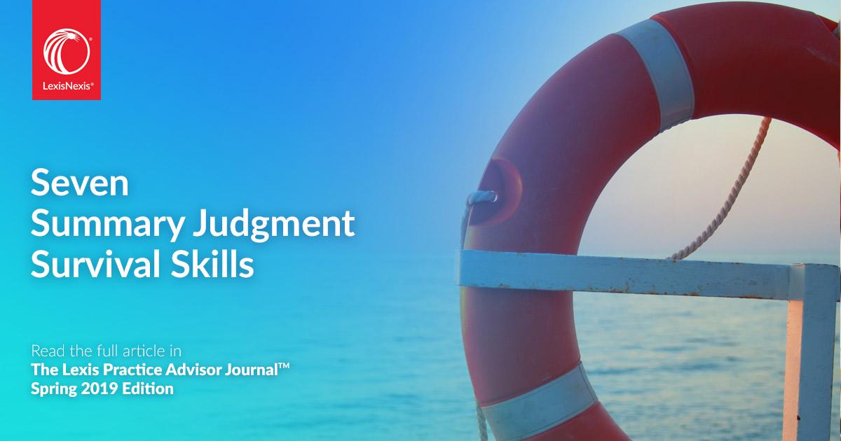 Seven Summary Judgment Survival Skills