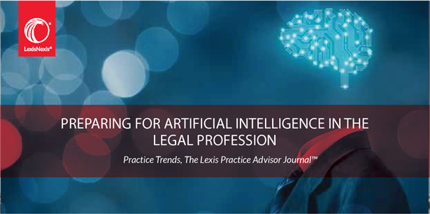 Preparing for Artificial Intelligence in the Legal Profession