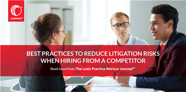 Best Practices To Reduce Litigation Risks When Hiring From A Competitor